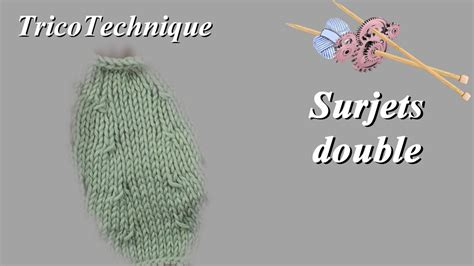 Comment Faire Un Surjet Simple by Tuto Tricot Surjet