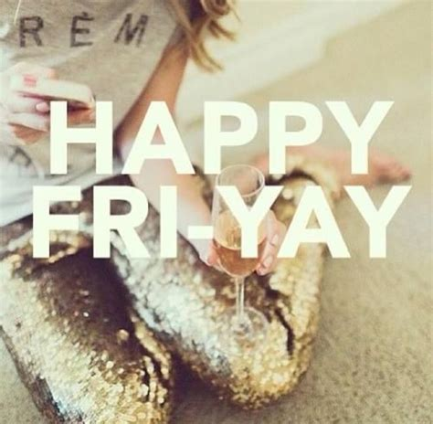 happy fri yay pictures   images  facebook tumblr pinterest  twitter