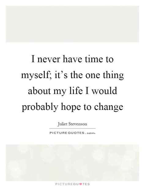 time to change my life quotes quotes about time to change my life god changed my life