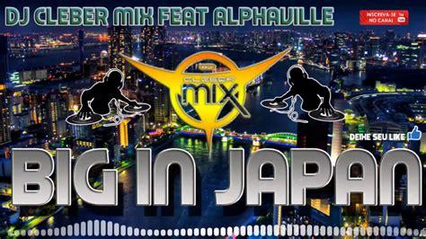 download mp3 dj japan download lagu alphaville big japan dj cleber mix remix