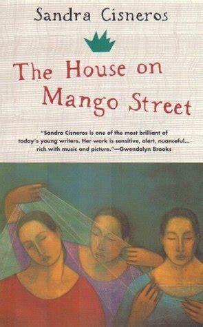 the house on mango street by sandra cisneros content the house on mango street by sandra cisneros reviews