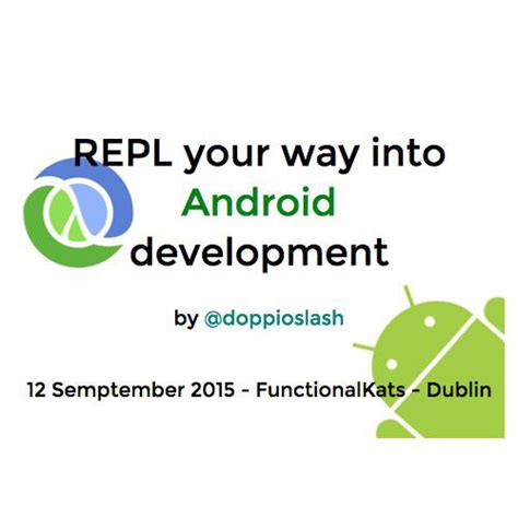 Android Developer Dublin by Repl Your Way Into Android Development Functionalkats By