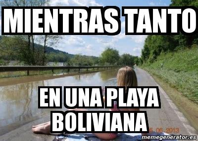 Memes Playa - meme personalizado mientras tanto en una playa boliviana