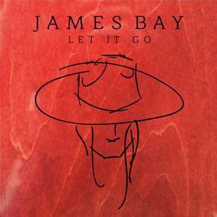 james bay let it be lyrics let it go james bay song wikipedia