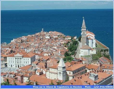 croatie slovnie de piran bruxelles visiter la slov 233 nie lieux incontournables et visites