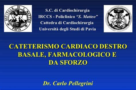 cardiochirurgia pavia cateterismo cardiaco destro basale farmacologica e da sforzo