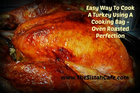 easy way to cook a turkey using a cooking bag oven