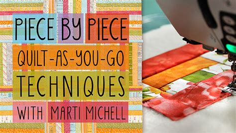 Quilt As You Go Methods by Learn Techniques For Quilting As You Go Craftsy