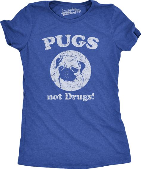 Pugs Not Drugs T Shirt womens pugs not drugs t shirt anti for