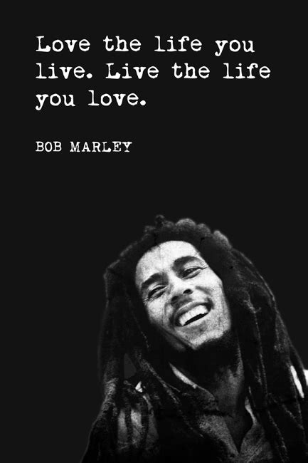Love The Life You Live (Bob Marley Quote), motivational