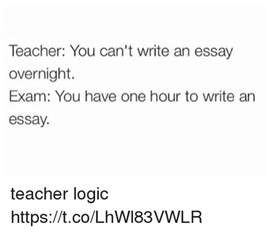 I Cant Write My Essay by You Can T Write An Essay Overnight You One Hour To Write An Essay