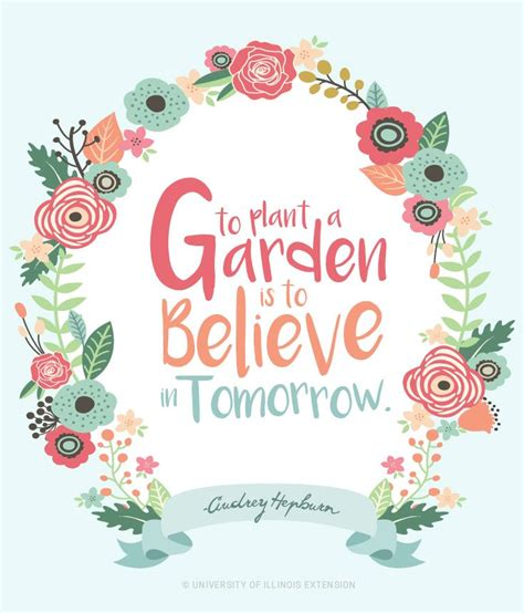 Quot To Plant A Garden Is To Believe In Tomorrow Quot Audrey Flower Garden Quotes