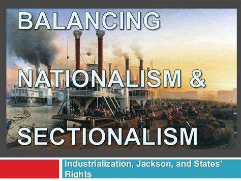 balancing nationalism and sectionalism us history balancing nationalism and sectionalism