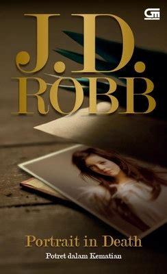 J D Robb Kesetiaan Dalam Kematian portrait in potret dalam kematian by j d robb