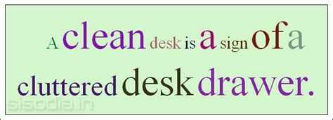 A Clean Desk Is A Sign Of A Sick Mind by Quotes Find A Clean Desk Is A Sign Of A Cluttered Desk