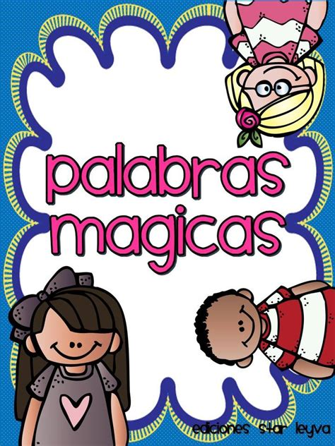 imagenes palabras magicas palabras m 225 gicas 3 imagenes educativas