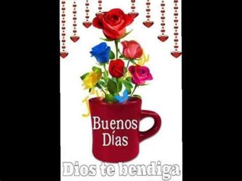 imagenes buenos dias gracias dios buenos d 205 as q dios t bendiga youtube
