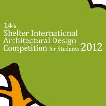 architectural design competition rules summary of the competition shelter international