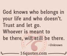 Trust and let go whoever is meant to be there will still be there