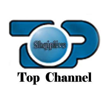 Channel Tops top channel live tv top channel albanian tv