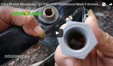 Harga Selang Drip Irigasi Tetes tutorial lengkap cara pasang selang drip irigasi