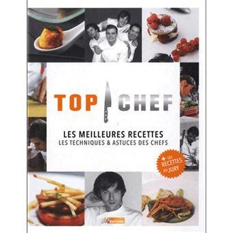livre de cuisine top chef top chef les techniques astuces des chefs top chef