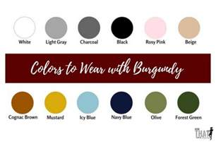 what color goes with maroon s complete guide to styling burgundy with free
