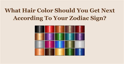 what hair color should i get what hair color should you get next according to your
