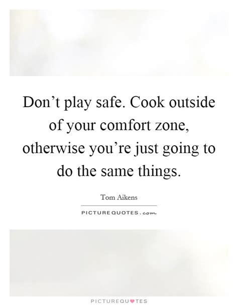things to do outside your comfort zone don t play safe cook outside of your comfort zone
