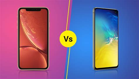 samsung galaxy s10 vs iphone xr battle of the best premium phone