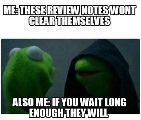 Memes What Are They - meme creator me these review notes wont clear
