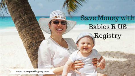 babies r us regisyry save money with babies r us registry money way