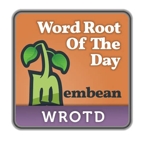 Meme Bean - membean word root of the day listen via stitcher radio