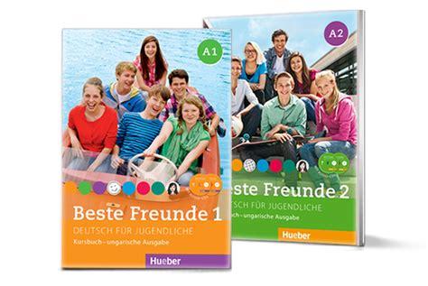 beste freunde arbeitsbuch a1 2 3195610515 hueber beste freunde ungarn beste freunde ungarn deutsch f 252 r jugendliche info