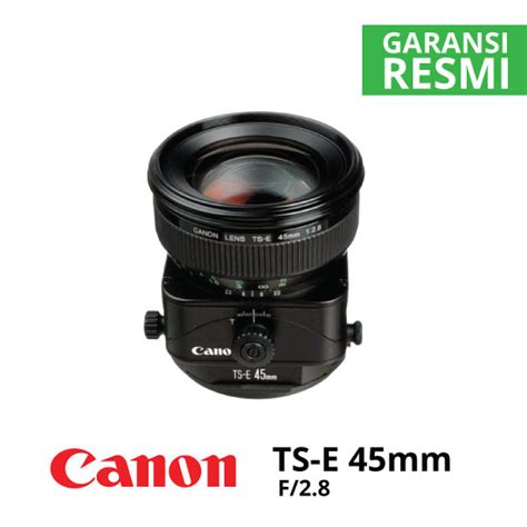 Canon Ts E 45mm F 2 8 canon ts e 45mm f 2 8 harga dan spesifikasi