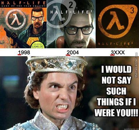 Half Life 3 Meme - half life 3 by jamie pogras meme center