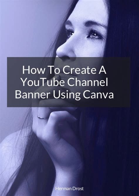 canva youtube banner how to create a you tube channel banner using canva