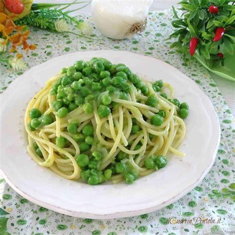 come si cucina pasta e piselli pasta con piselli ricetta pasta e piselli il cuore in