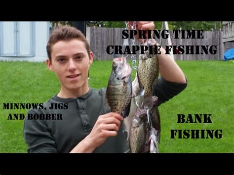 bank fishing  spring crappie  minnows bobbers