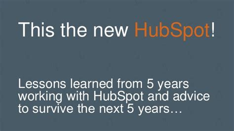 Lessons Learned From Years With Businesses by This Is The New Hubspot Lessons Learned From 5 Years Of