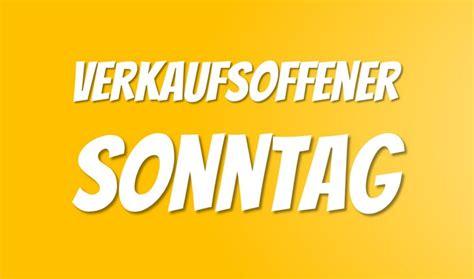 wann ist verkaufsoffener sonntag in bremen verkaufsoffener sonntag am 13 8 2017 berlin hamburg