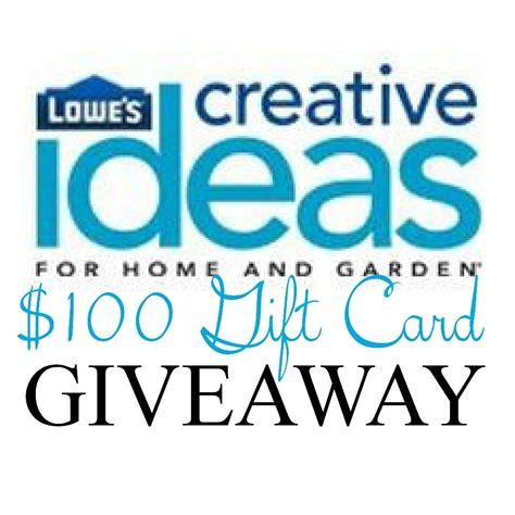 Lowes Gift Card Giveaway - 100 lowes gift card giveaway infarrantly creative