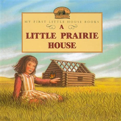 laura ingalls wilder little house on the prairie a little prairie house laura ingalls wilder renee graef perfection learning book