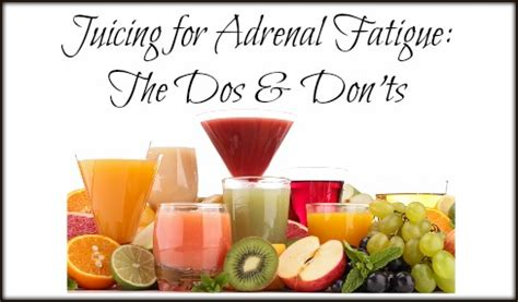 Adrenal Detox Juice by Juicing For Adrenal Fatigue The Dos And Don Ts