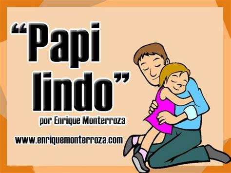 postales para mi papi papi lindo enrique monterroza sitio oficial