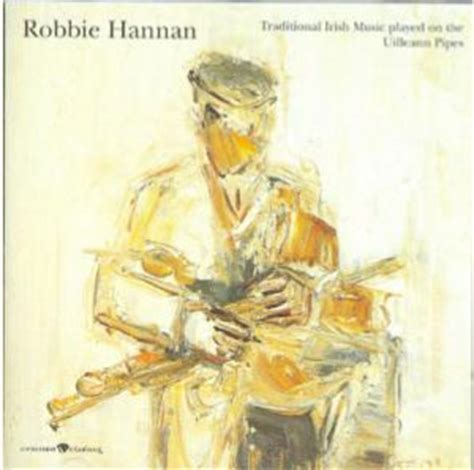 Hannan Song Robbie Hannan Traditional Played On The Uilleann Pipes