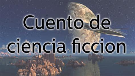 Ciencia Ficcin by Educatina El Cuento De Ciencia Ficci 243 N