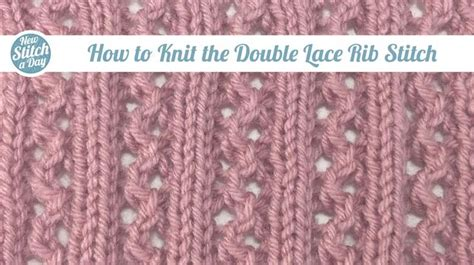 Knitting Tutorial How To Knit The Lace Rib Stitch