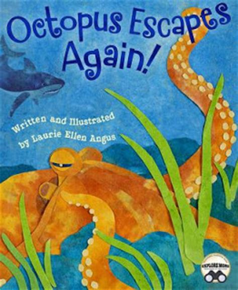 Escapes Again by Provo Library Children S Book Reviews Octopus Escapes Again