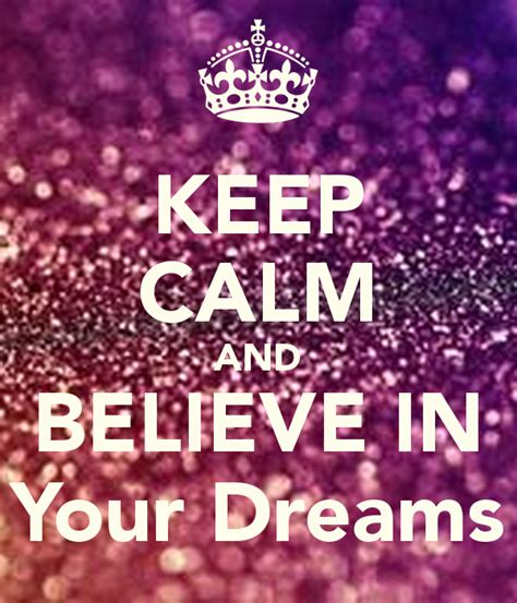 imagenes que digan keep calm keep calm and believe in your dreams poster